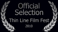 Official Selection: Thin Line Film Festival - Short Documentary Competition 2010